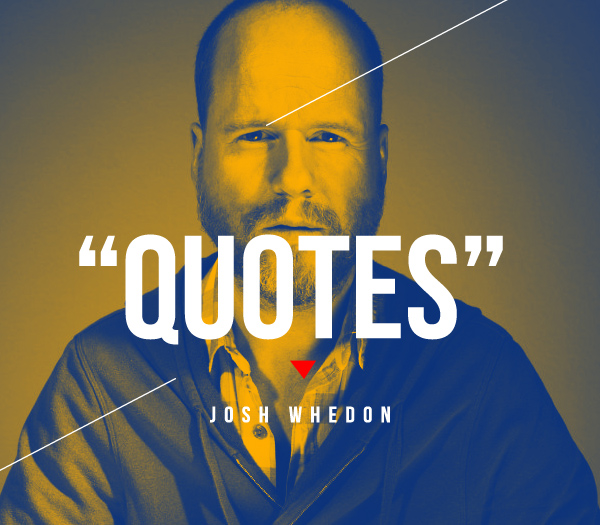Quotes_Josh Whedon